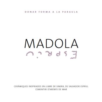 Madola, Donar forma a la paraula. Cementiri d'Arenys de Mar 2013